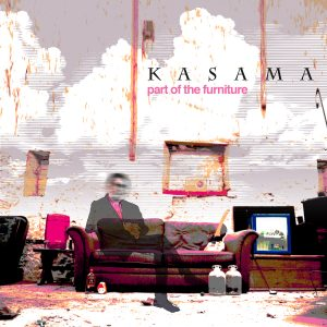 Kasama Part of the Furniture